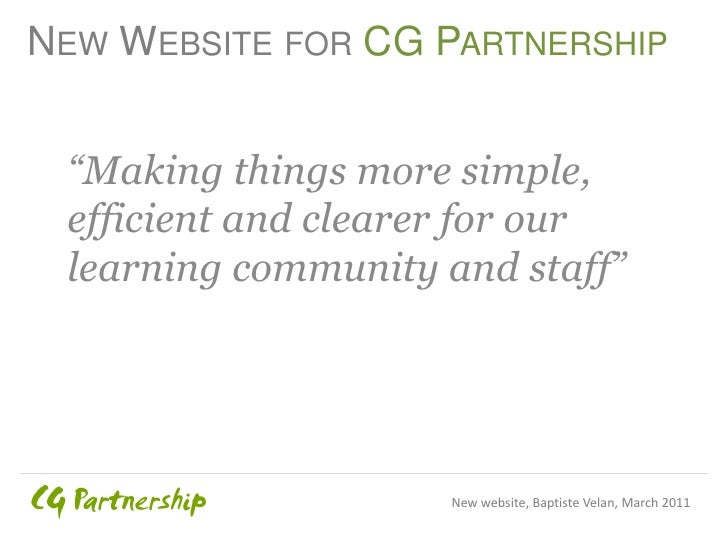 """NEW WEBSITE FOR CG PARTNERSHIP """"Making things more simple, efficient and clearer for our learning community and staff""""    ..."""