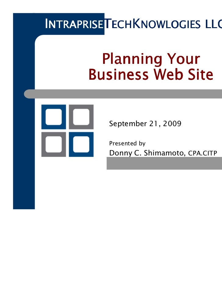 INTRAPRISETECHKNOWLOGIES LLC        Planning Your      Business Web Site          September 21, 2009          Presented by...