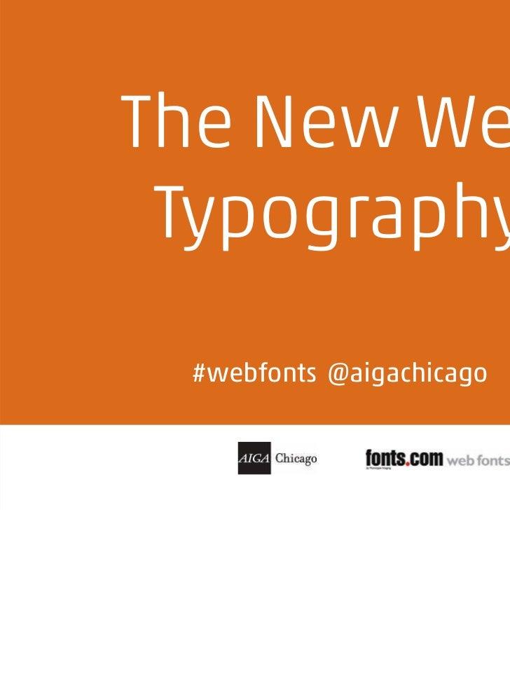 The New Web Typography #webfonts @aigachicago