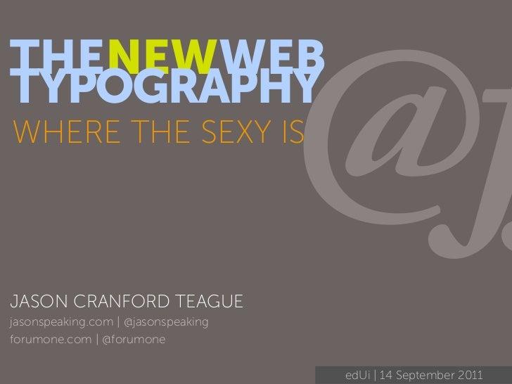 THENEWWEBTYPOGRAPHYWHERE THE SEXY ISJASON CRANFORD TEAGUE                                     @jasonspeaking.com | @jasons...