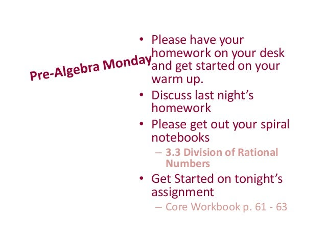 • Please have your homework on your desk and get started on your warm up. • Discuss last night's homework • Please get out...