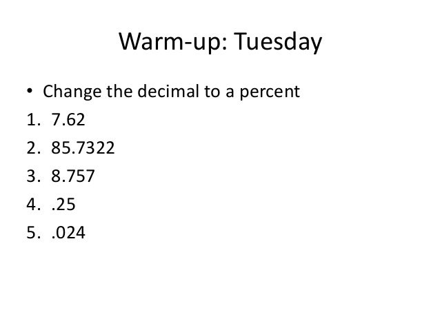 Welcome to Pre-Algebra Tuesday! 1. Please have your homework on your desk and complete the warm up. 2. Correct the Facing ...