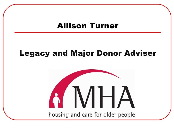 <ul><li>Legacy and Major Donor Adviser </li></ul>Allison Turner
