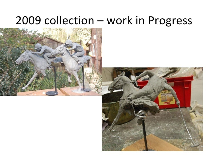 2009 collection – work in Progress