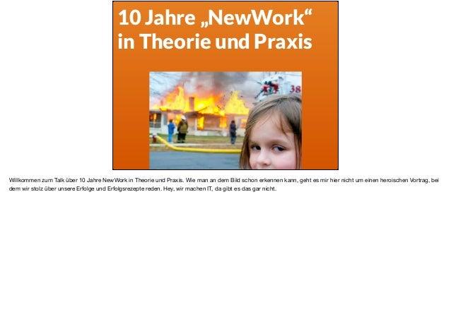 """10 Jahre """"NewWork"""" in Theorie und Praxis Willkommen zum Talk über 10 Jahre NewWork in Theorie und Praxis. Wie man an dem B..."""
