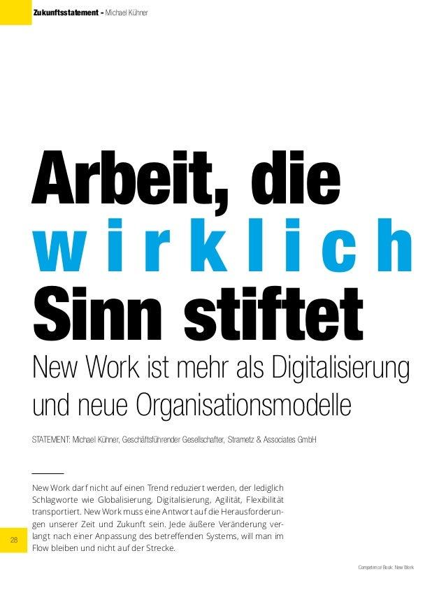 28 Competence Book: New Work Zukunftsstatement - Michael Kühner Arbeit, die w i r k l i c h Sinn stiftet New Work ist mehr...