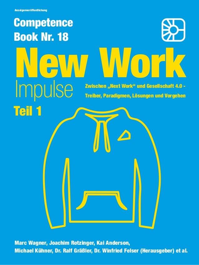 """New WorkImpulse Competence Book Nr. 18 Zwischen """"Next Work"""" und Gesellschaft 4.0 - Treiber, Paradigmen, Lösungen und Vorge..."""