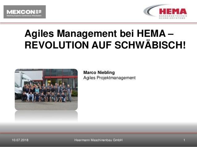 Agiles Management bei HEMA – REVOLUTION AUF SCHWÄBISCH! Heermann Maschinenbau GmbH 1 Marco Niebling Agiles Projektmanageme...