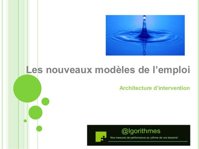 Les nouveaux modèles de l'emploi  Architecture d'intervention