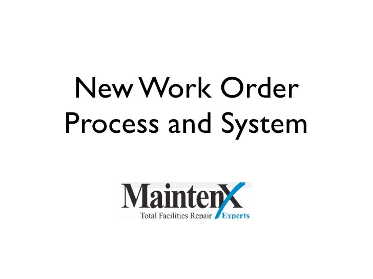 New Work OrderProcess and System