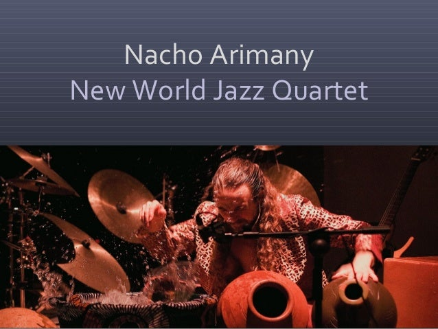 Nacho Arimany New World Jazz Quartet