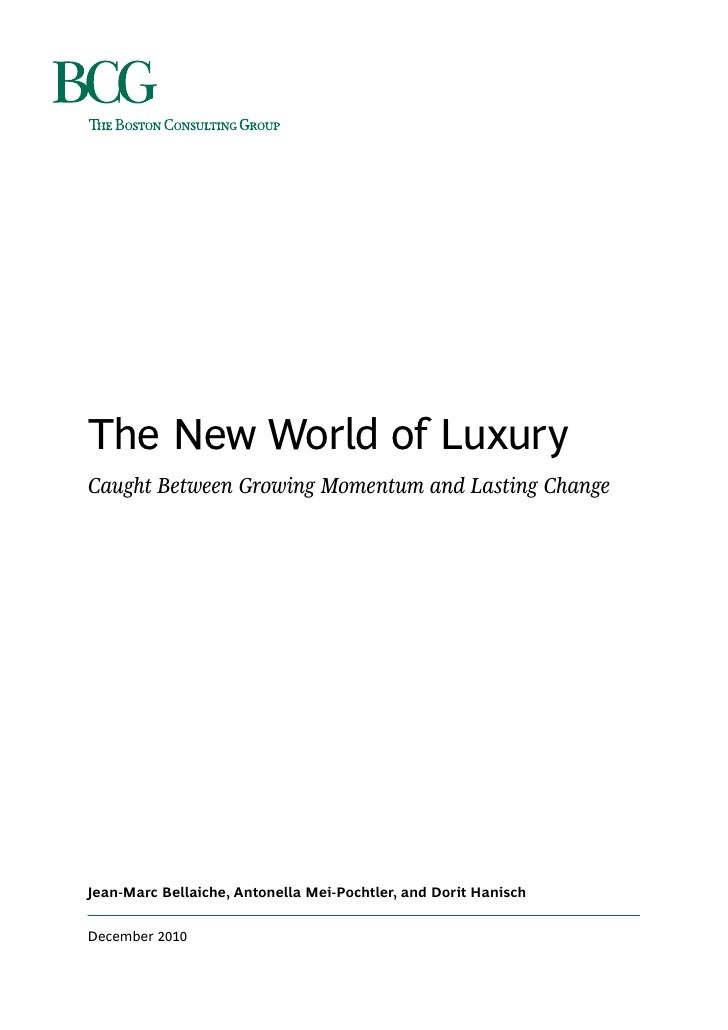 The New World of LuxuryCaught Between Growing Momentum and Lasting ChangeJean-Marc Bellaiche, Antonella Mei-Pochtler, and ...