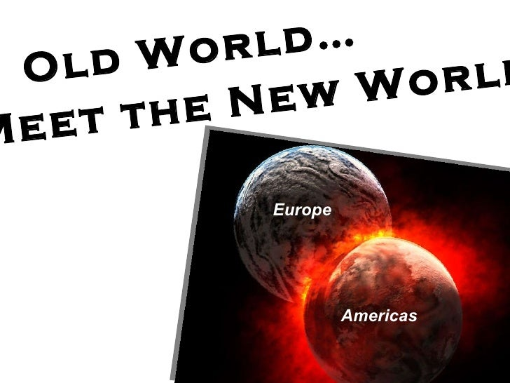 new world meet old