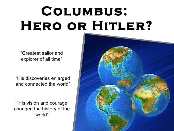 columbus vs hitler De geschiedenis van nederland, europa en de wereld vol biografieën, historische blunders, belangrijke data en historische achtergronden bij het nieuws.