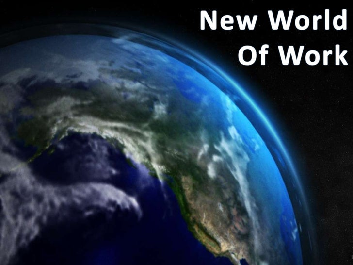 New World Of Work <br />