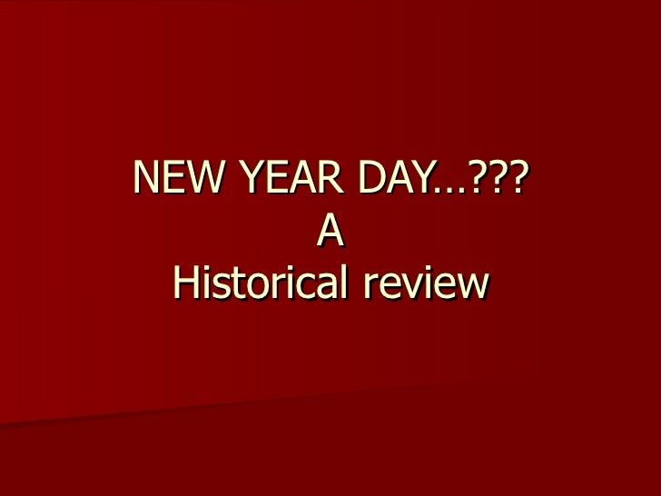NEW YEAR DAY…??? A Historical review