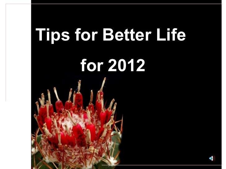 Tips for Better Life  for 2012