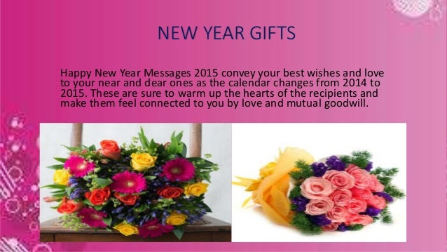 new year gifts happy new year messages 2015 convey your best wishes and love to your