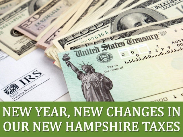 0..  % lg S  ' NEW YEAR,  NEW CHANGES IN OUR NEW HAMPSHIRE TAXES  -0