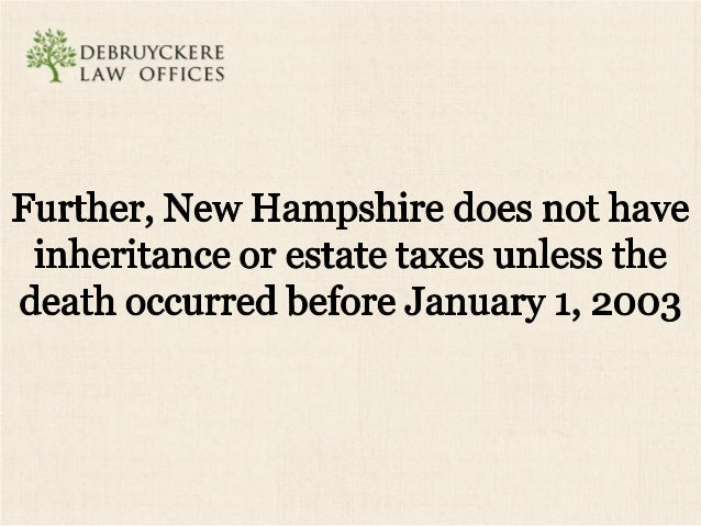 ': ;'*i§_S~: ::DEI3RuYCI<E RE ' LAW OFFICES  The New Hampshire state income tax is limited to a 5% tax on dividends and in...