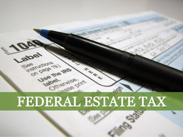 """.: f-A  DE BRUYC KE RE     """"LAW OFFICES  You may recall that that federal estate tax in 2014 was $5.34 million"""