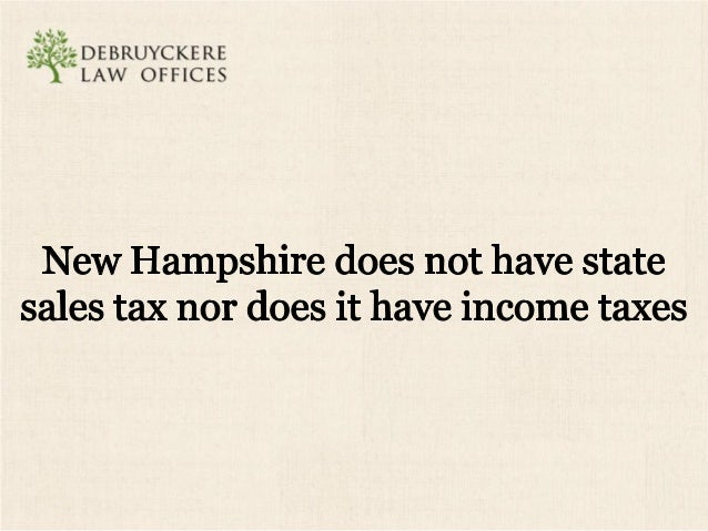 ': ;'*i§_S~: ::DEI3RuYCI<E RE ' LAW OFFICES  Further,  New Hampshire does not have inheritance or estate taxes unless the ...