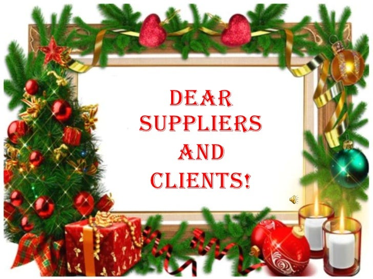 Dearsuppliers   And Clients!