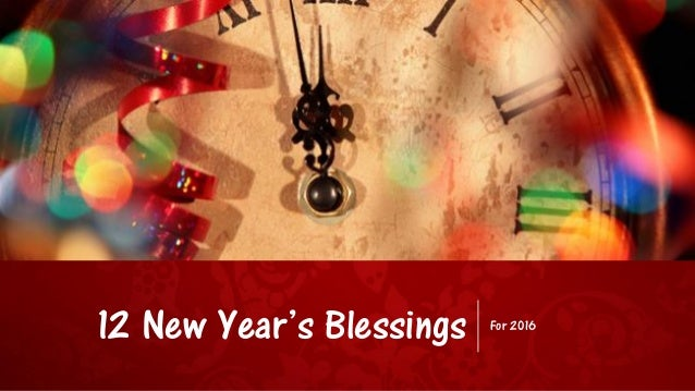12 New Year's Blessings For 2016