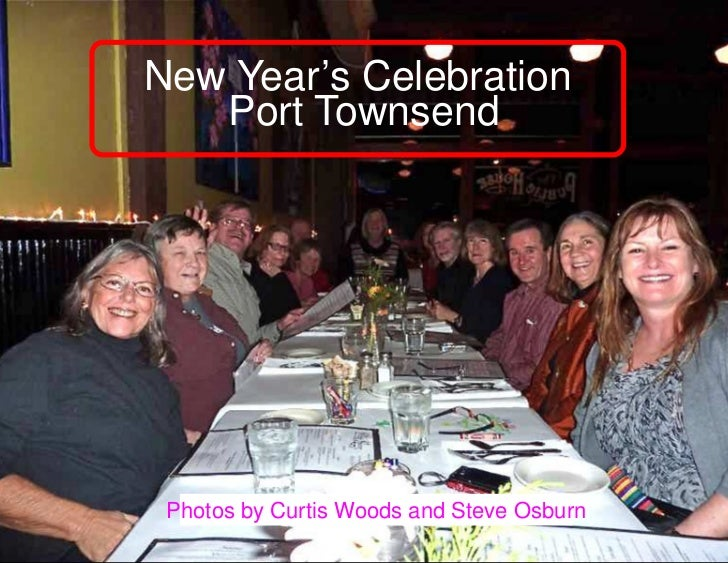 New Year's Celebration   Port Townsend Photos by Curtis Woods and Steve Osburn