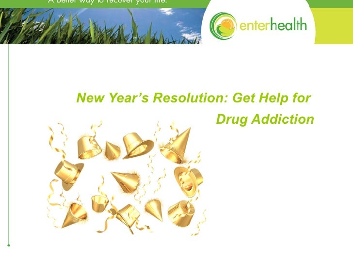 New Year's Resolution: Get Help for  Drug Addiction