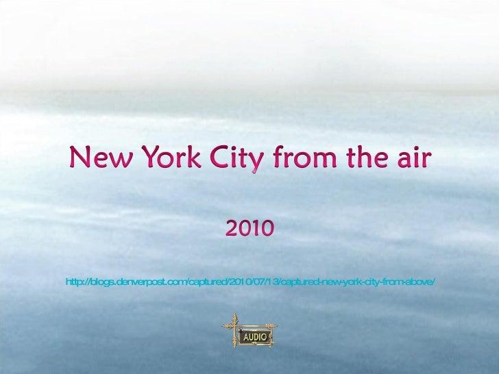 http://blogs.denverpost.com/captured/2010/07/13/captured-new-york-city-from-above/
