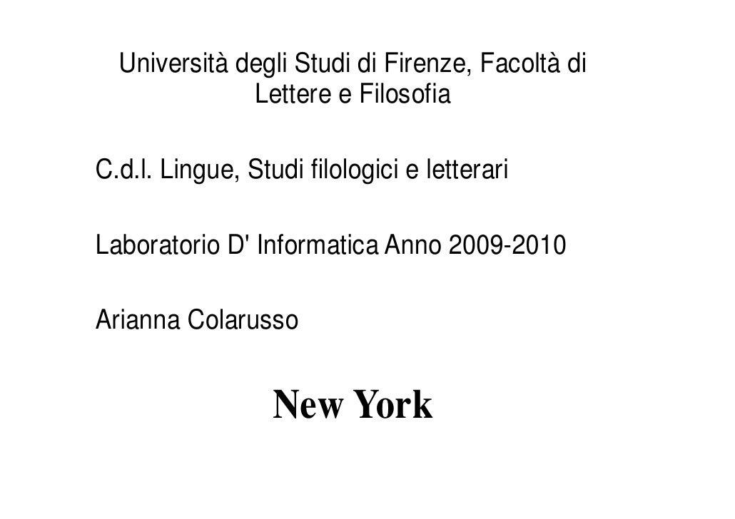 Università degli Studi di Firenze, Facoltà di              Lettere e FilosofiaC.d.l. Lingue, Studi filologici e letterariL...