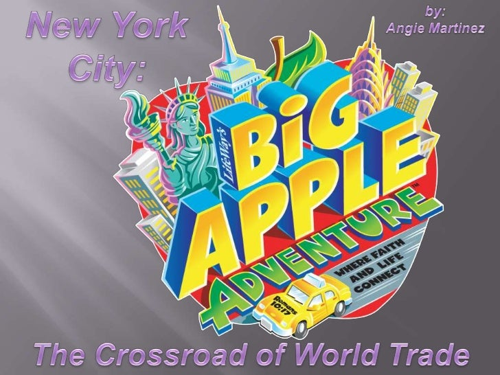 New York City: <br />by: <br />Angie Martinez  <br />The Crossroad of World Trade<br />