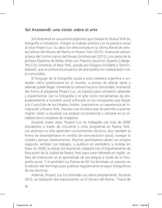 36 Sol Aramendi: una visión sobre el arte Sol Aramendi es una artista argentina que trabaja en Nueva York en fotografía e ...