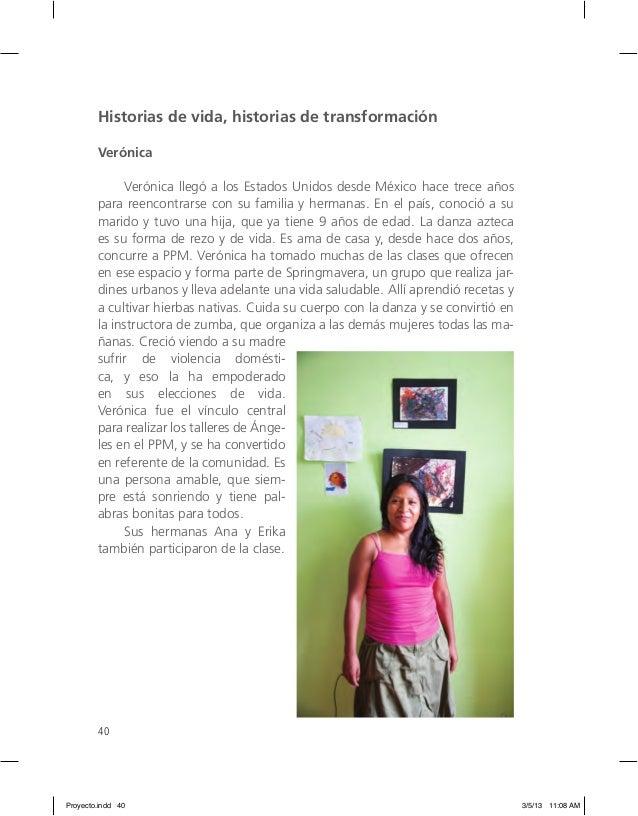 40 Historias de vida, historias de transformación Verónica Verónica llegó a los Estados Unidos desde México hace trece año...