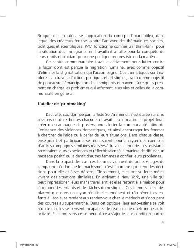 33 Bruguera: elle matérialise l'application du concept d' «art utile», dans lequel des créateurs font se joindre l'art ave...
