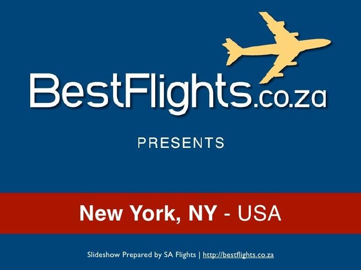 New York, NY - USASlideshow Prepared by SA Flights   http://bestflights.co.za