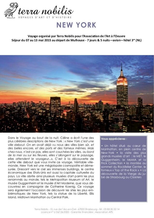 NEW YORK  Voyage organisé par Terra Nobilis pour l'Associaon de l'Art à l'Oeuvre  Séjour du 07 au 13 mai 2015 au départ de...