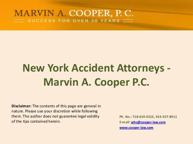 New York Accident Attorneys - Marvin A. Cooper P.C. Ph. No.: ​718-619-4215, 914-357-8911 E-mail: whc@cooper-law.com www.co...