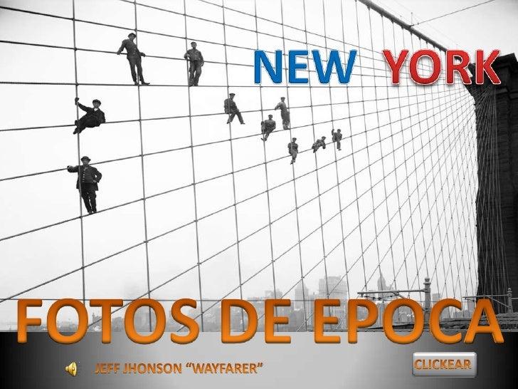 FOTOS DE EPOCA . NEW YORK A TRAVES DEL TIEMPO