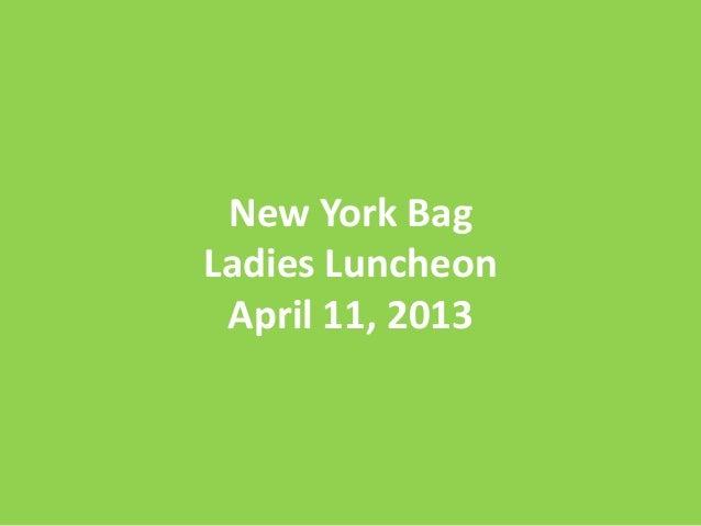 New York BagLadies Luncheon April 11, 2013