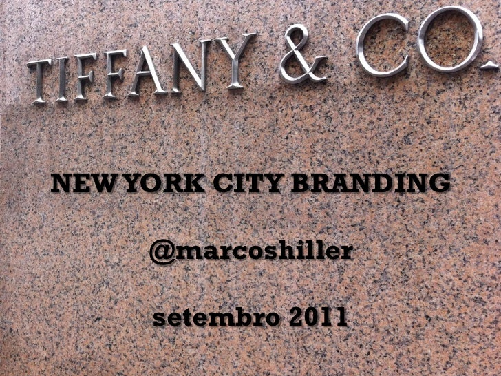 NEW YORK CITY BRANDING     @marcoshiller     setembro 2011