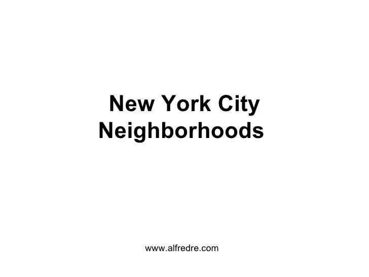 New York City Neighborhoods   www.alfredre.com