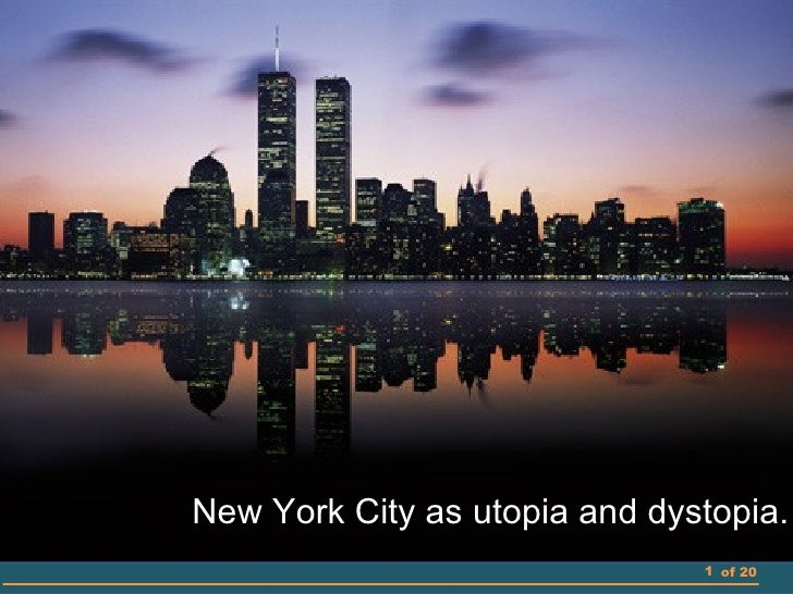New York City as utopia and dystopia.                               1 of 20