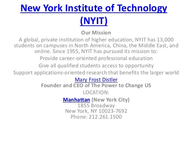 New York Institute of Technology (NYIT) Our Mission A global, private institution of higher education, NYIT has 13,000 stu...