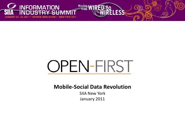 building the open enterprise<br />Mobile-Social Data Revolution<br />SIIA New York<br />January 2011<br />