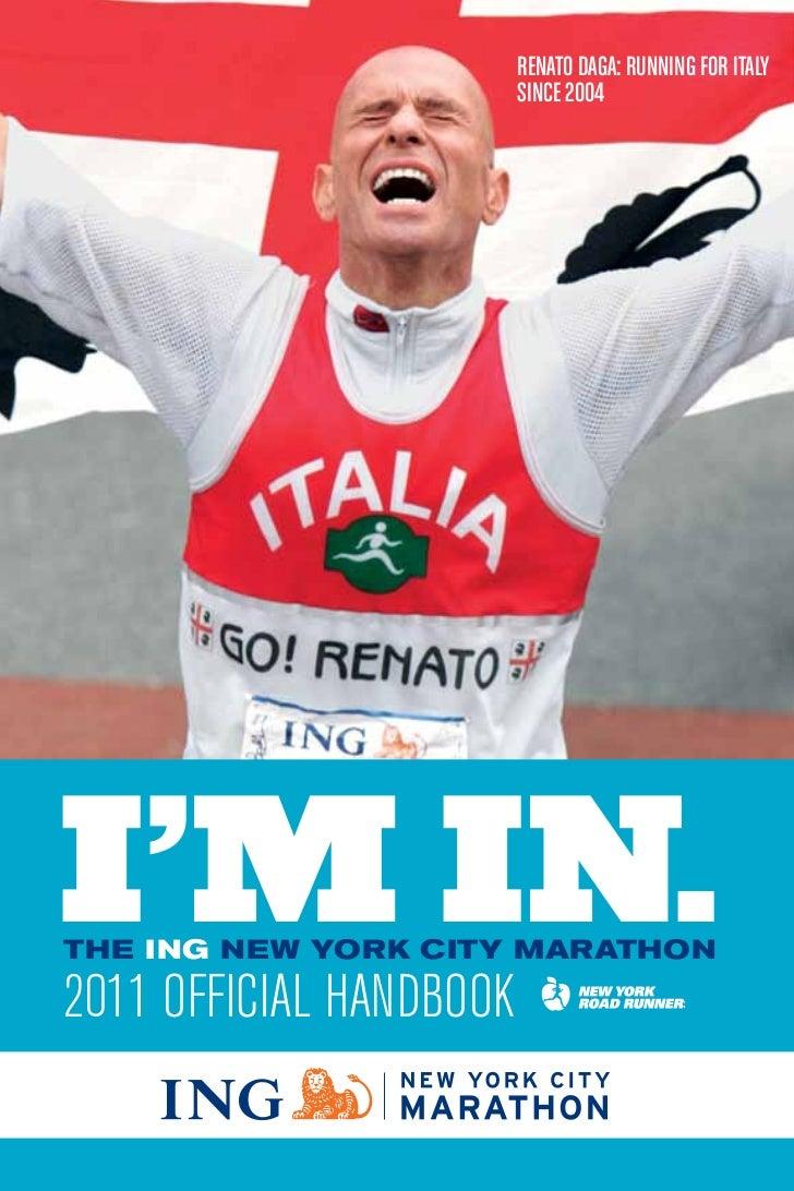 reNAto dAGA: rUNNiNG For itAlY                         siNCe 2004I'M IN.THE ING NEW YORK CITY MARATHON2011 OFFICIAL HANDBOOK