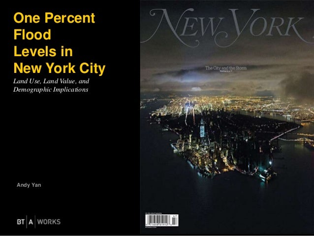 Andy Yan One Percent Flood Levels in New York City Land Use, Land Value, and Demographic Implications