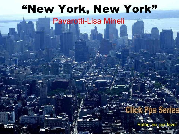 """ New York, New York"" Pavarotti-Lisa   Mineli Ratón, no, por favor Click Pps Series"
