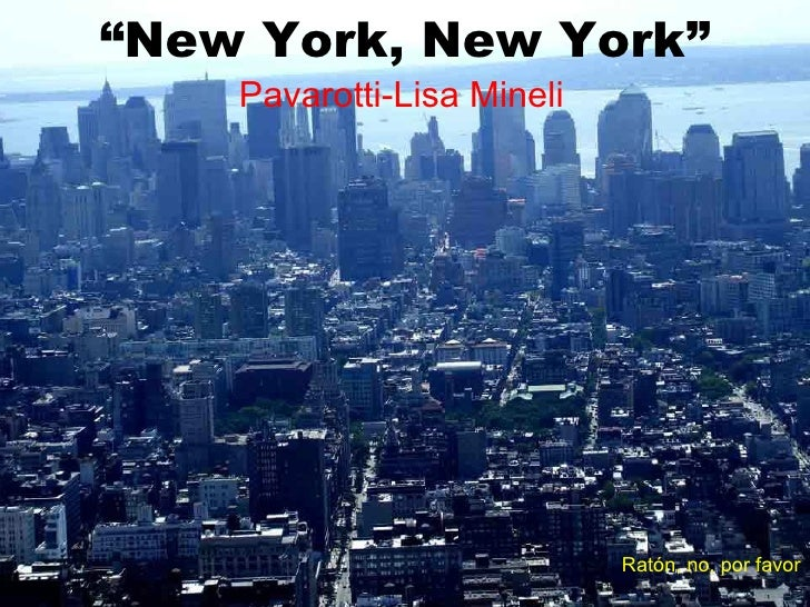 """ New York, New York"" Pavarotti-Lisa   Mineli Ratón, no, por favor"